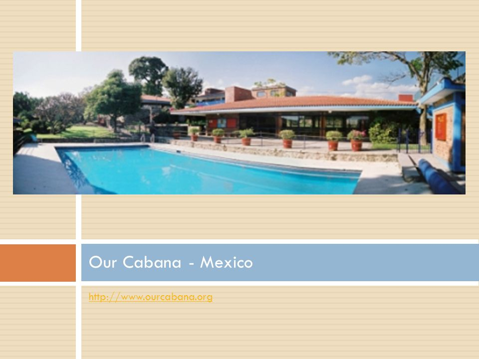 Our Cabana - Mexico http://www.ourcabana.org