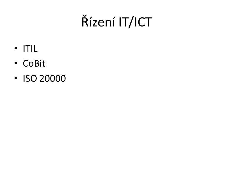 Řízení IT/ICT ITIL CoBit ISO 20000