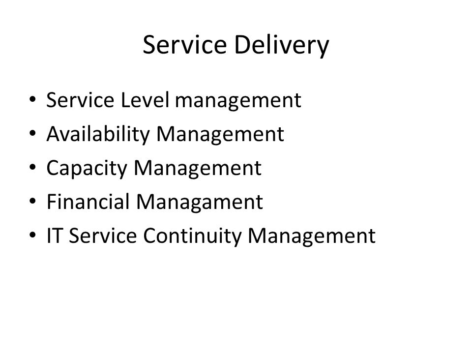 Service Delivery Service Level management Availability Management