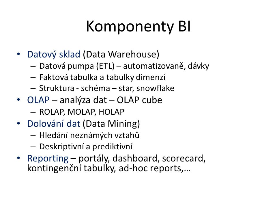 Komponenty BI Datový sklad (Data Warehouse)