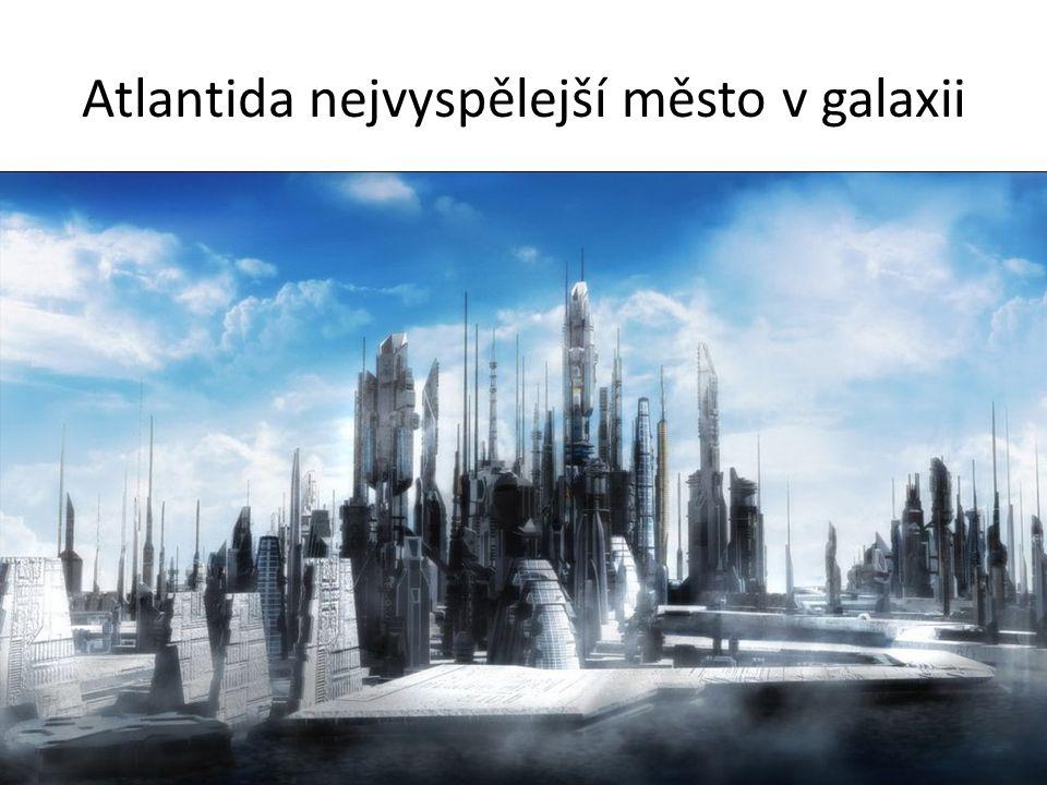 Atlantida nejvyspělejší město v galaxii