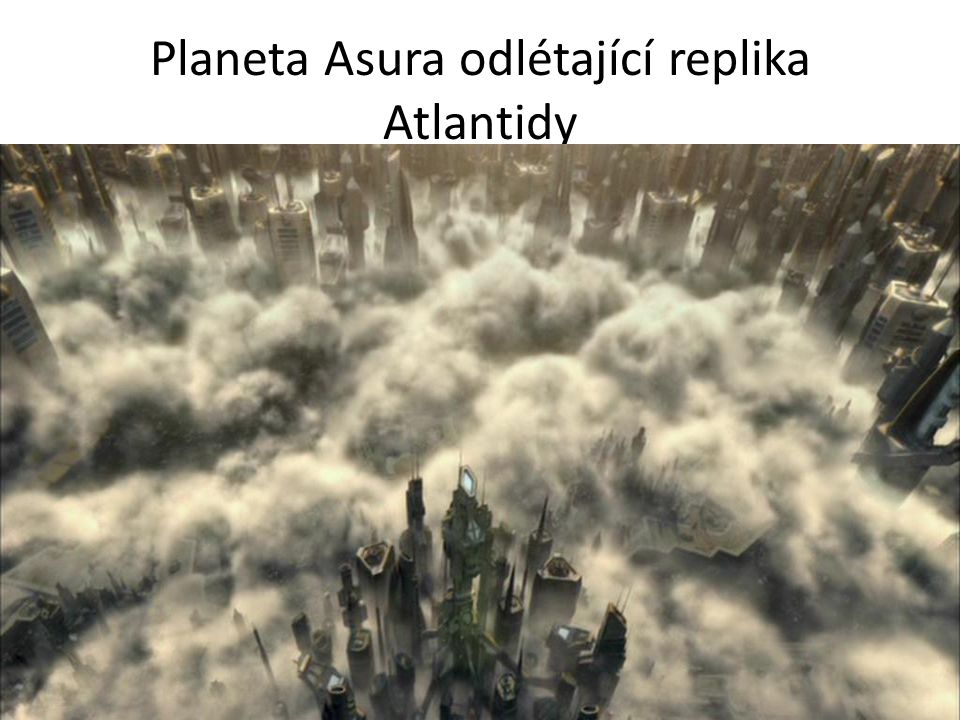 Planeta Asura odlétající replika Atlantidy