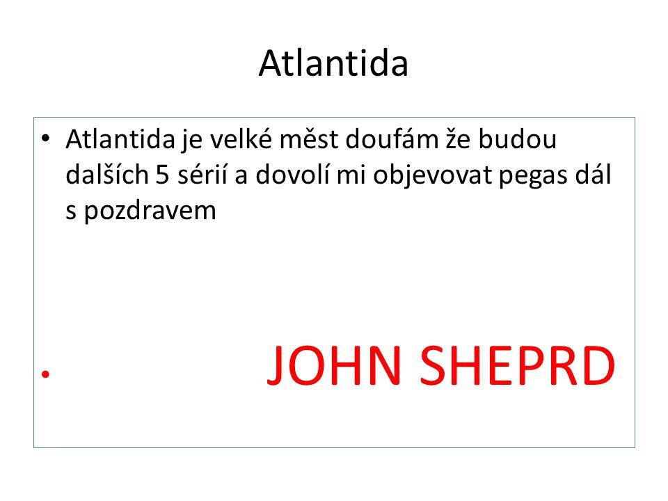 Atlantida Atlantida je velké měst doufám že budou dalších 5 sérií a dovolí mi objevovat pegas dál s pozdravem.