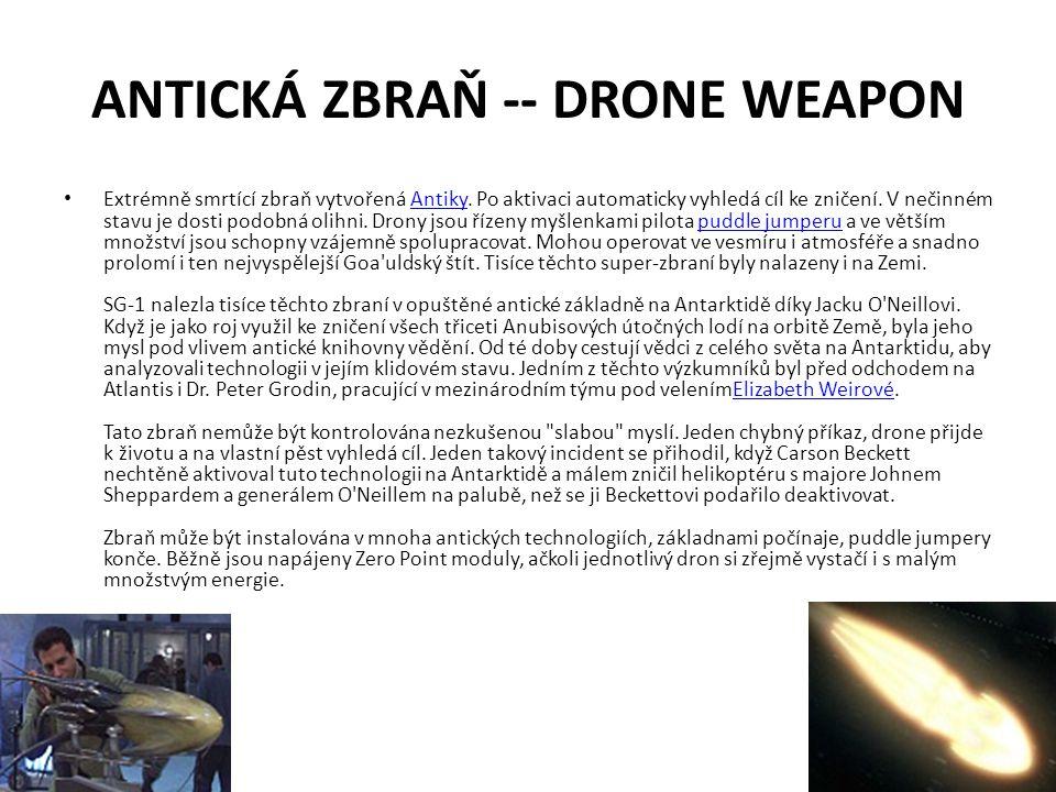 ANTICKÁ ZBRAŇ -- DRONE WEAPON