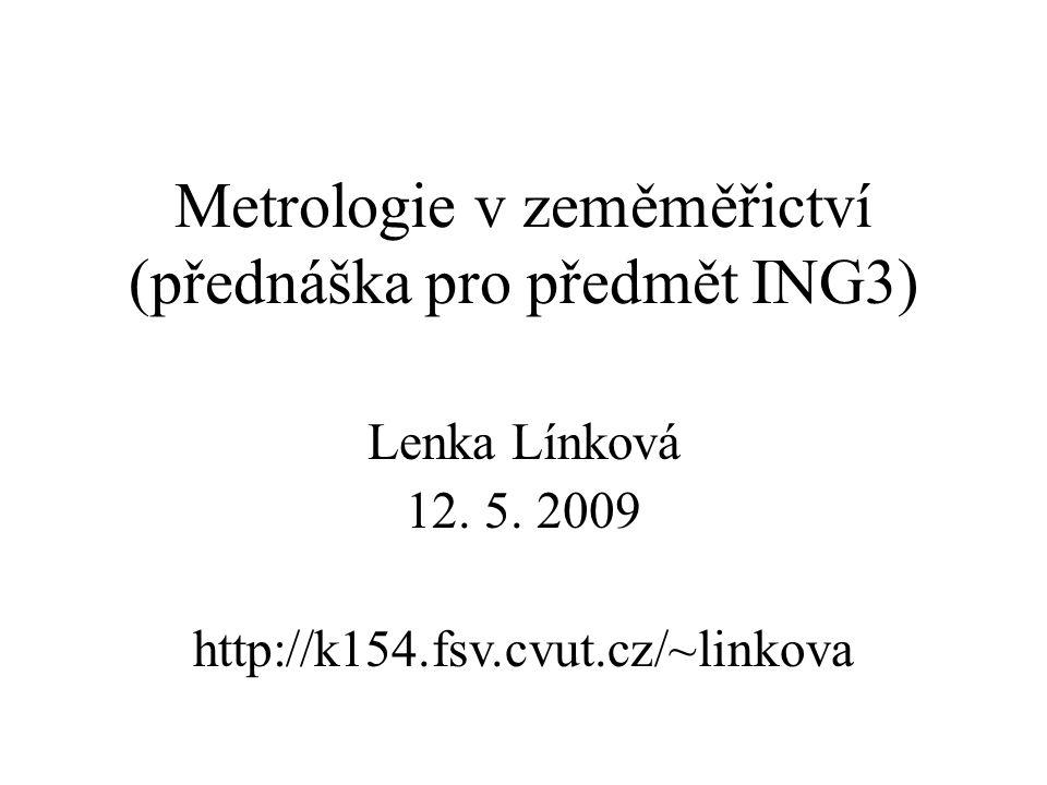 Metrologie v zeměměřictví (přednáška pro předmět ING3)