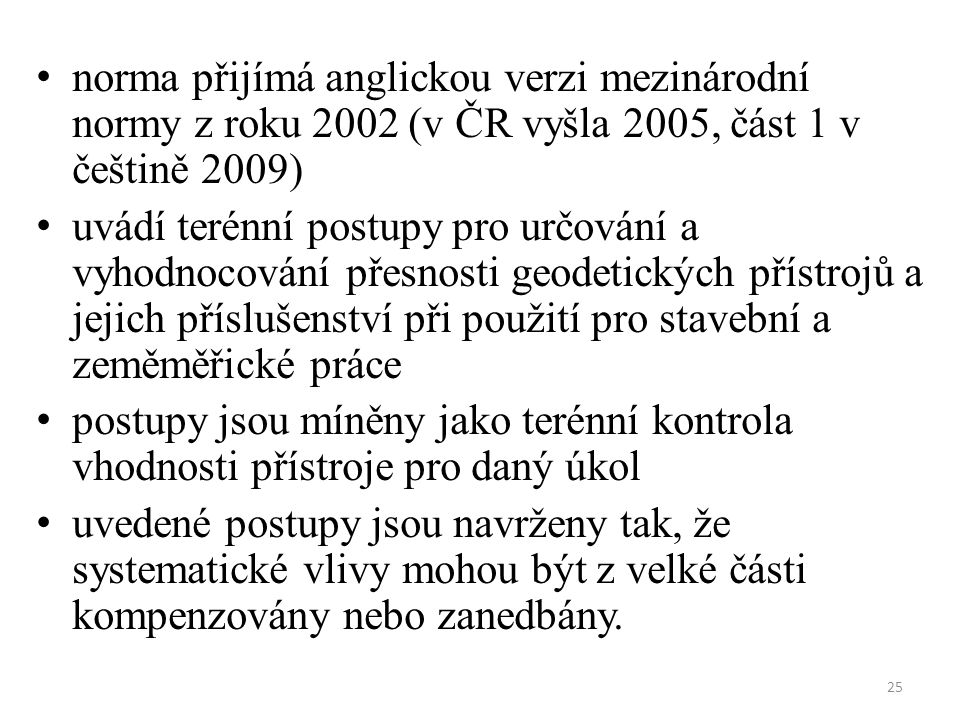 norma přijímá anglickou verzi mezinárodní normy z roku 2002 (v ČR vyšla 2005, část 1 v češtině 2009)