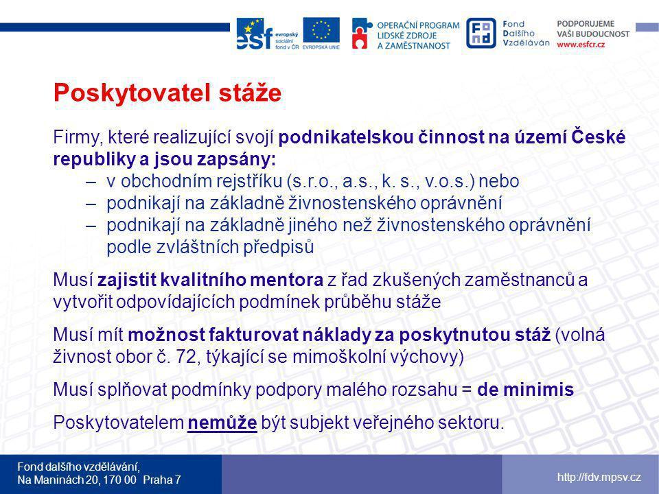 Poskytovatel stáže Firmy, které realizující svojí podnikatelskou činnost na území České republiky a jsou zapsány: