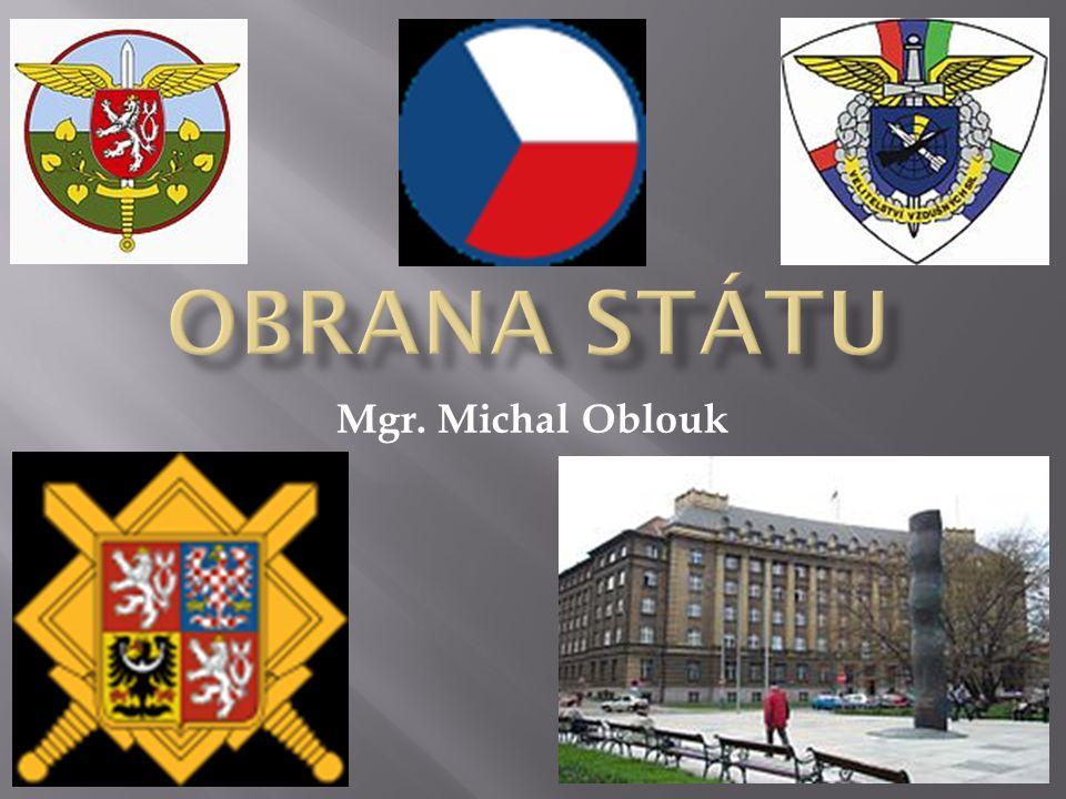 OBRANA STÁTU Mgr. Michal Oblouk