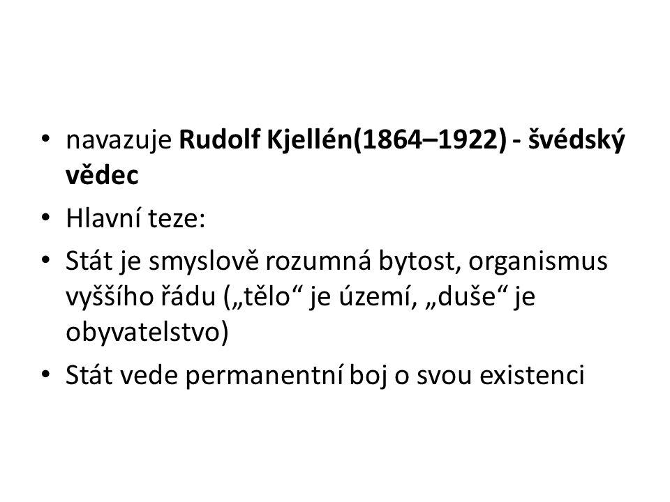 navazuje Rudolf Kjellén(1864–1922) - švédský vědec