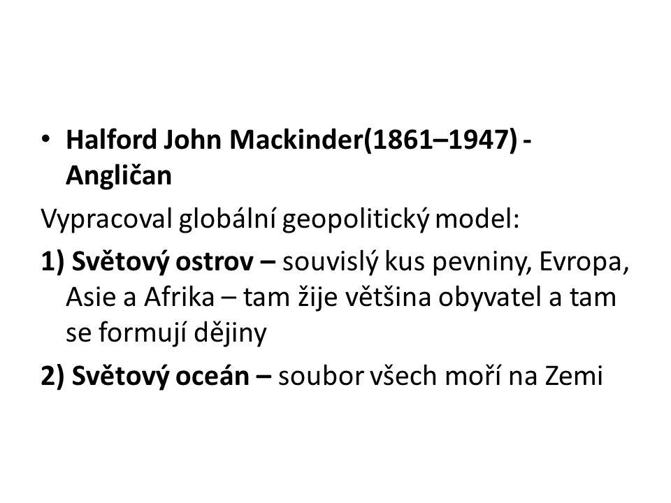 Halford John Mackinder(1861–1947) - Angličan