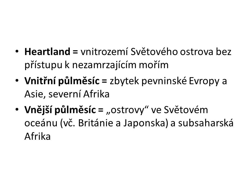 Heartland = vnitrozemí Světového ostrova bez přístupu k nezamrzajícím mořím