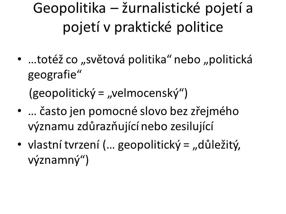 Geopolitika – žurnalistické pojetí a pojetí v praktické politice