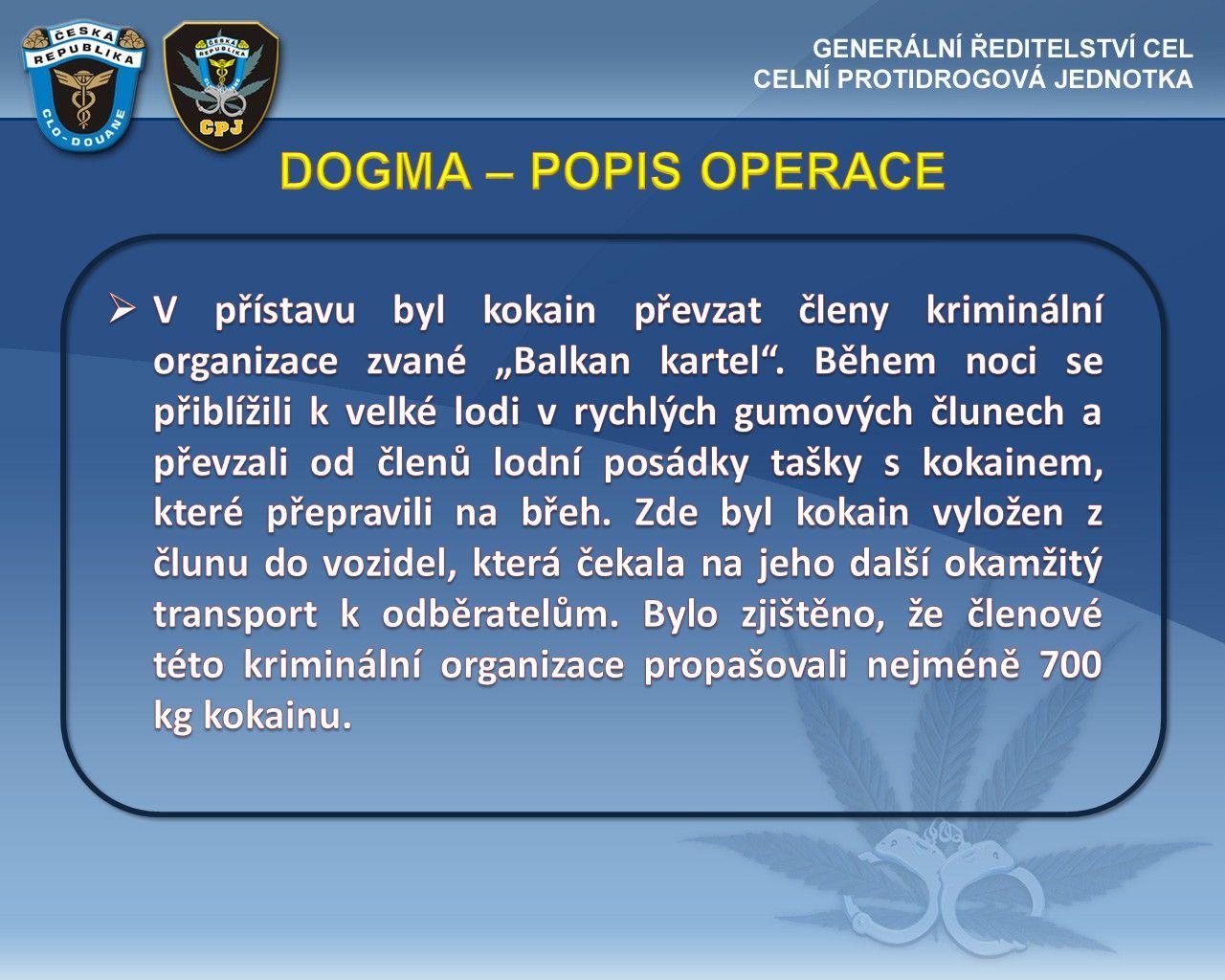 DOGMA – POPIS OPERACE