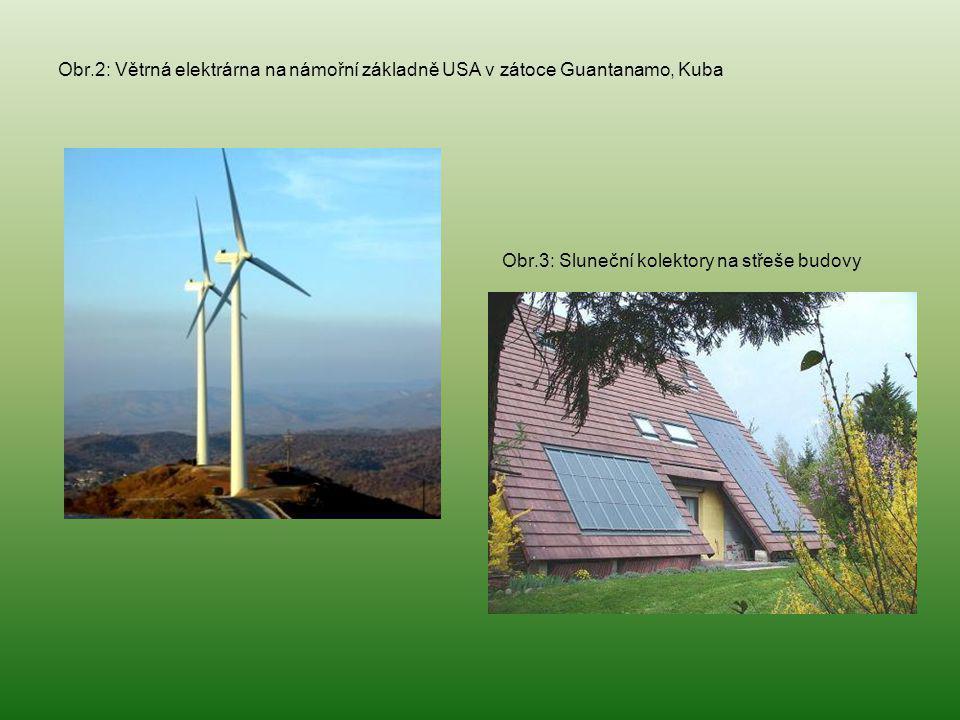 Obr.2: Větrná elektrárna na námořní základně USA v zátoce Guantanamo, Kuba Obr.3: Sluneční kolektory na střeše budovy