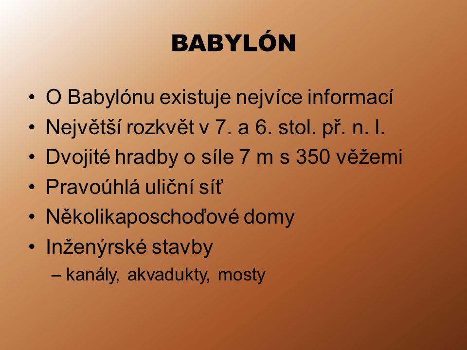 BABYLÓN O Babylónu existuje nejvíce informací