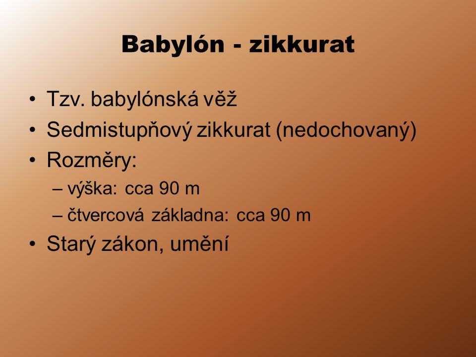 Babylón - zikkurat Tzv. babylónská věž