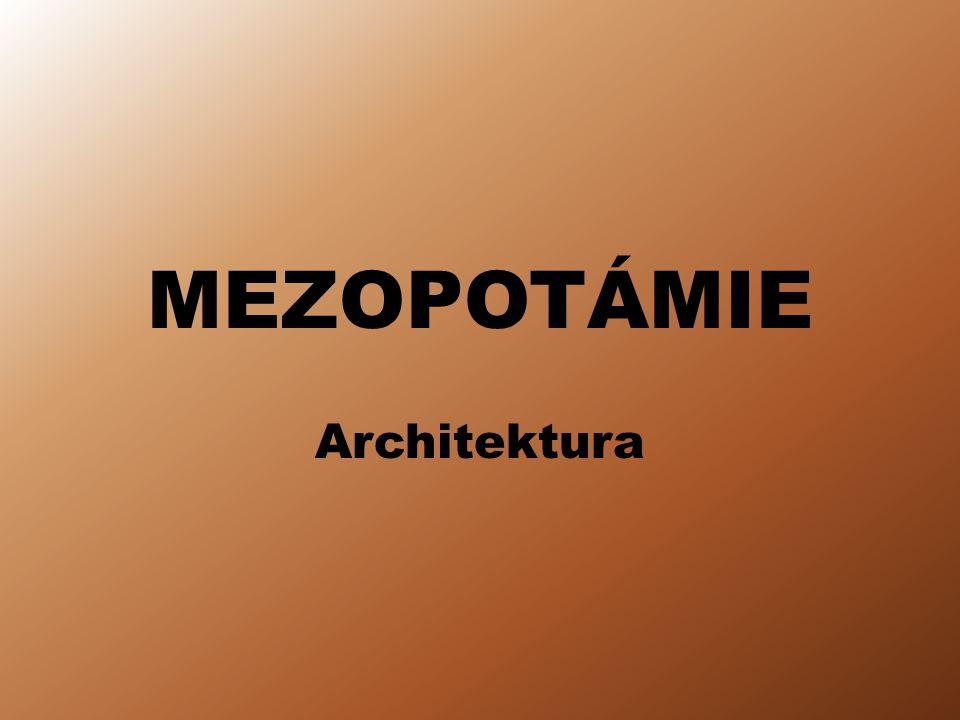 MEZOPOTÁMIE Architektura