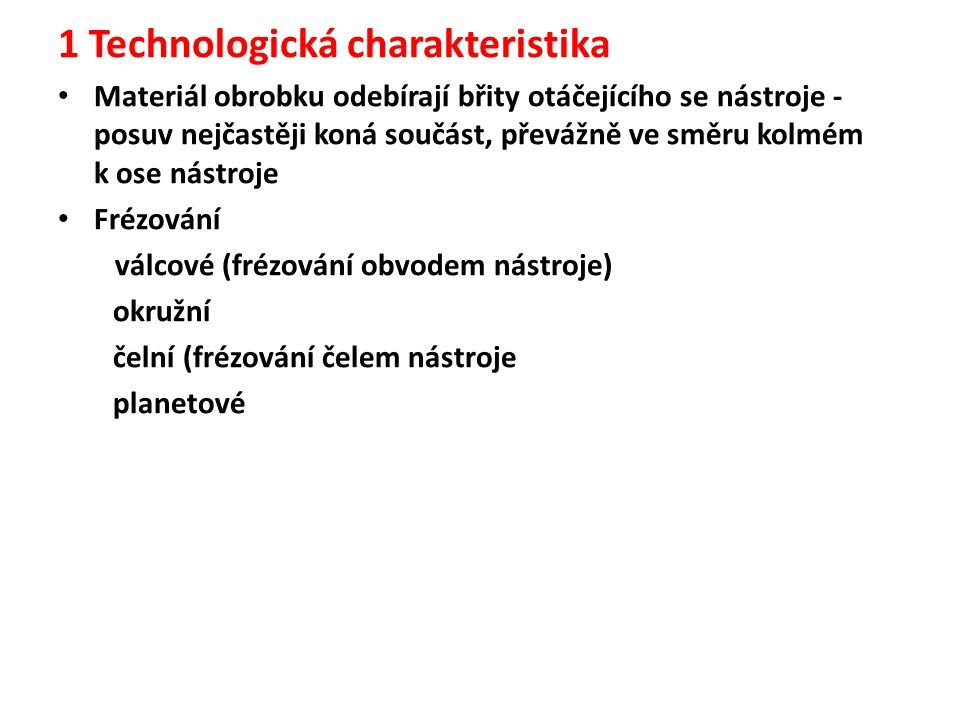 1 Technologická charakteristika