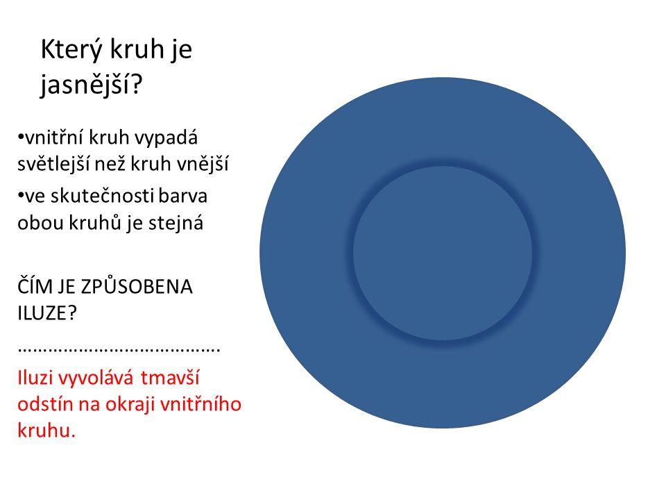 Který kruh je jasnější vnitřní kruh vypadá světlejší než kruh vnější