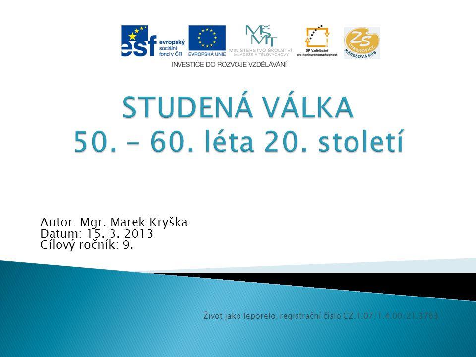 STUDENÁ VÁLKA 50. – 60. léta 20. století