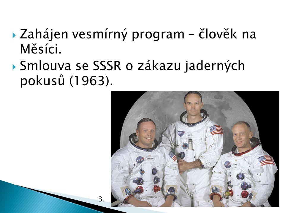 Zahájen vesmírný program – člověk na Měsíci.