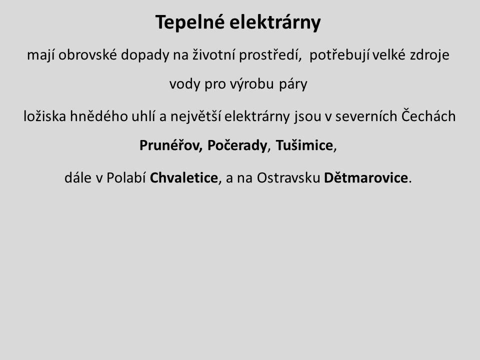 dále v Polabí Chvaletice, a na Ostravsku Dětmarovice.