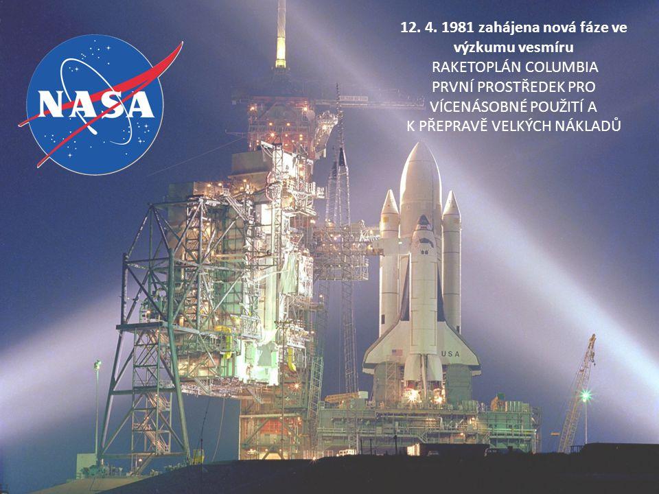 12. 4. 1981 zahájena nová fáze ve výzkumu vesmíru