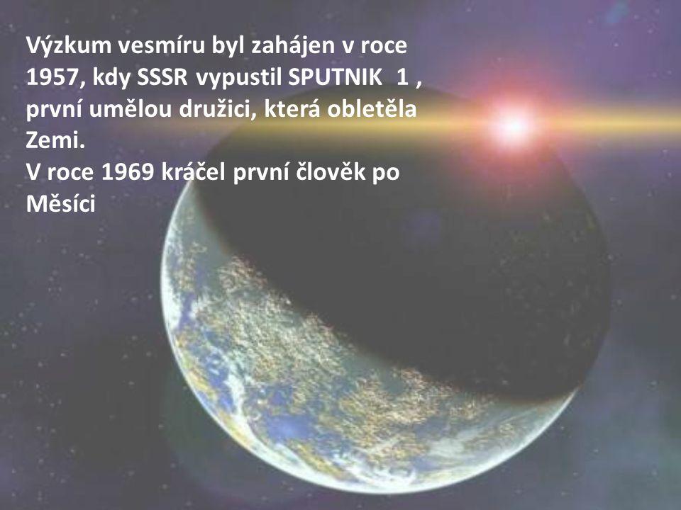 Výzkum vesmíru byl zahájen v roce 1957, kdy SSSR vypustil SPUTNIK 1 , první umělou družici, která obletěla Zemi.