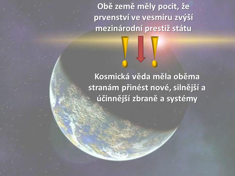 Obě země měly pocit, že prvenství ve vesmíru zvýší mezinárodní prestiž státu