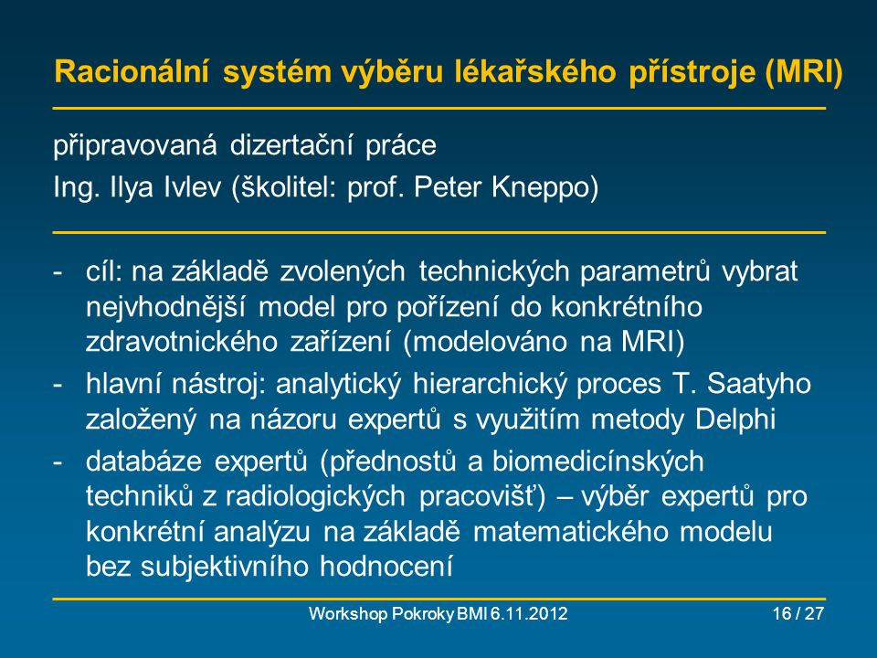 Racionální systém výběru lékařského přístroje (MRI)