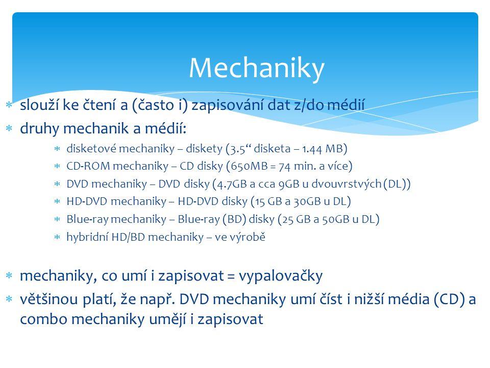 Mechaniky slouží ke čtení a (často i) zapisování dat z/do médií