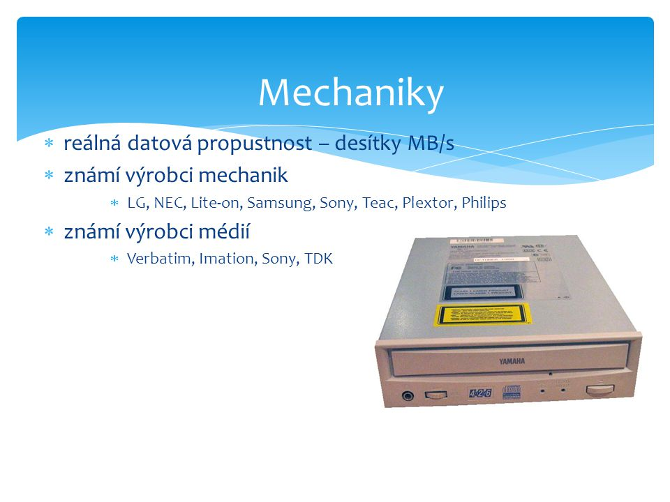 Mechaniky reálná datová propustnost – desítky MB/s