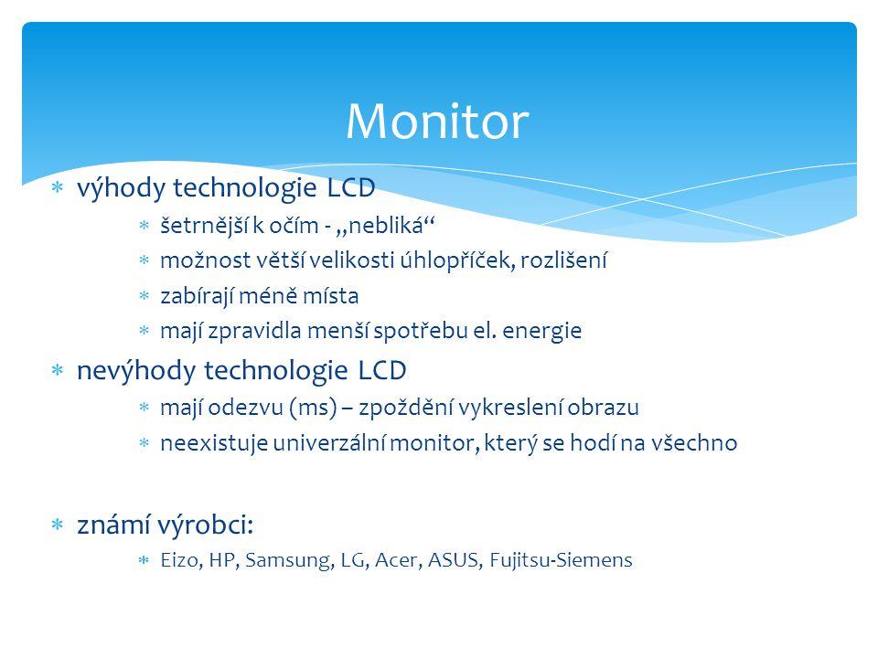 Monitor výhody technologie LCD nevýhody technologie LCD známí výrobci: