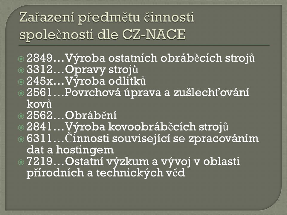 Zařazení předmětu činnosti společnosti dle CZ-NACE