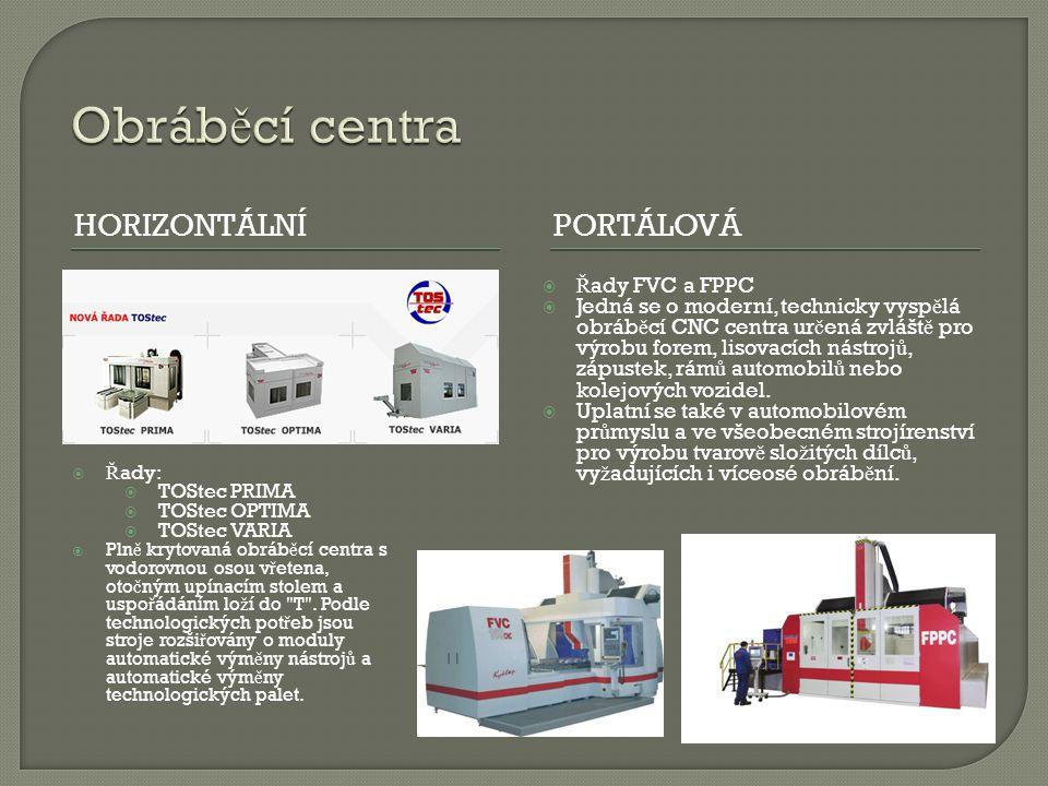 Obráběcí centra Horizontální portálová Řady FVC a FPPC