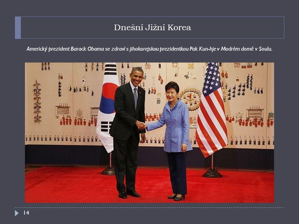 Dnešní Jižní Korea Americký prezident Barack Obama se zdraví s jihokorejskou prezidentkou Pak Kun-hje v Modrém domě v Soulu.