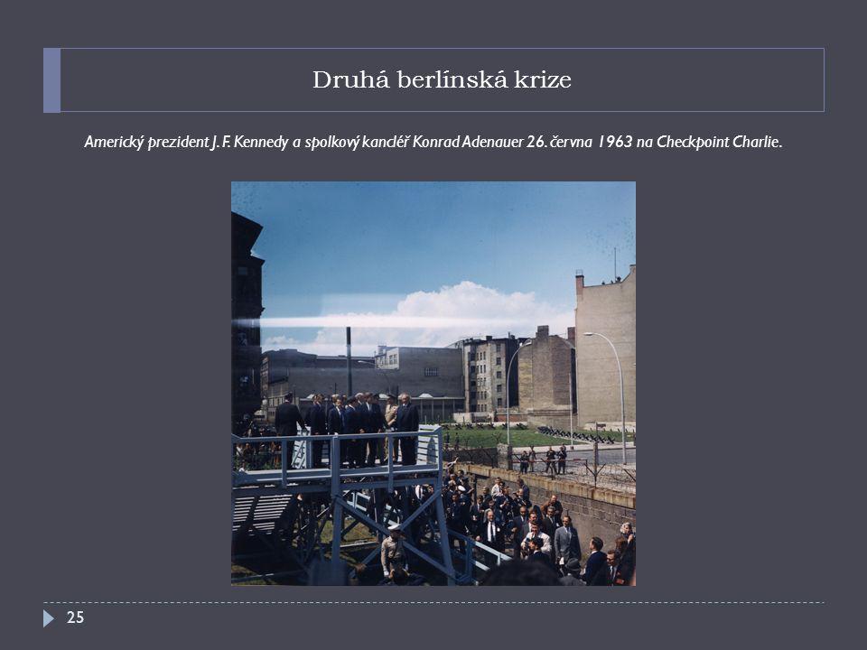 Druhá berlínská krize Americký prezident J. F. Kennedy a spolkový kancléř Konrad Adenauer 26.