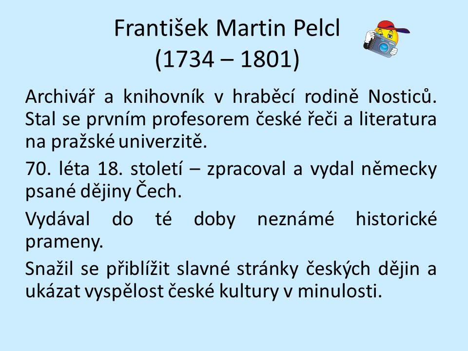 František Martin Pelcl (1734 – 1801)