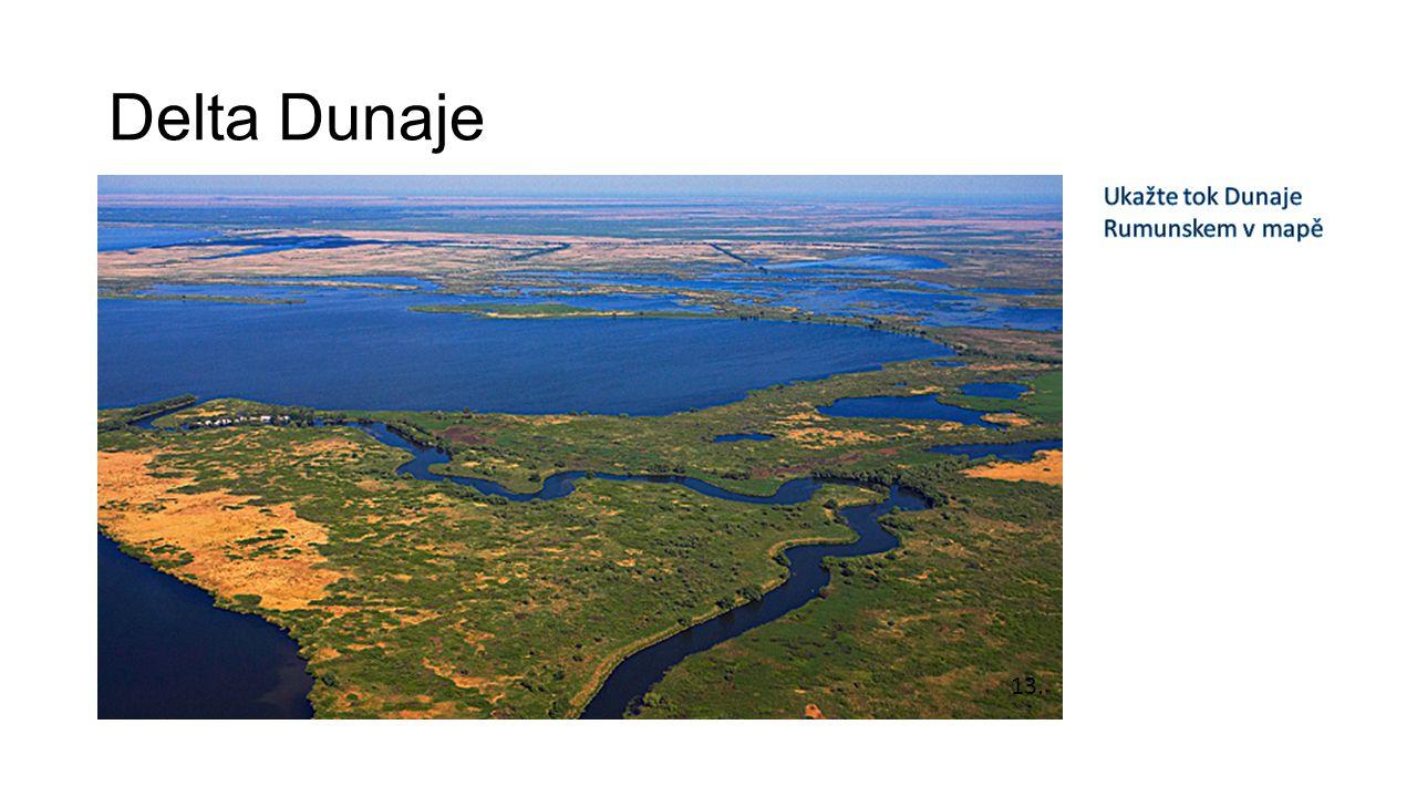 Delta Dunaje Ukažte tok Dunaje Rumunskem v mapě 13.