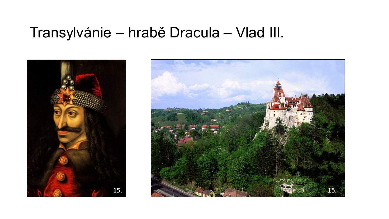 Transylvánie – hrabě Dracula – Vlad III.
