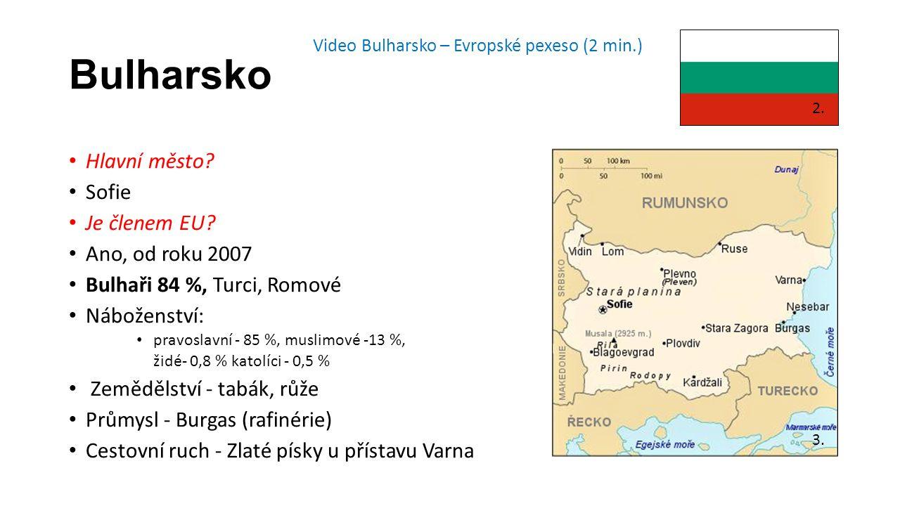 Bulharsko Hlavní město Sofie Je členem EU Ano, od roku 2007