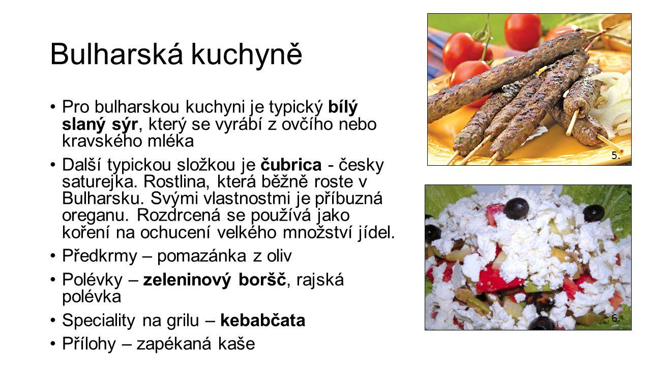 Bulharská kuchyně Pro bulharskou kuchyni je typický bílý slaný sýr, který se vyrábí z ovčího nebo kravského mléka.