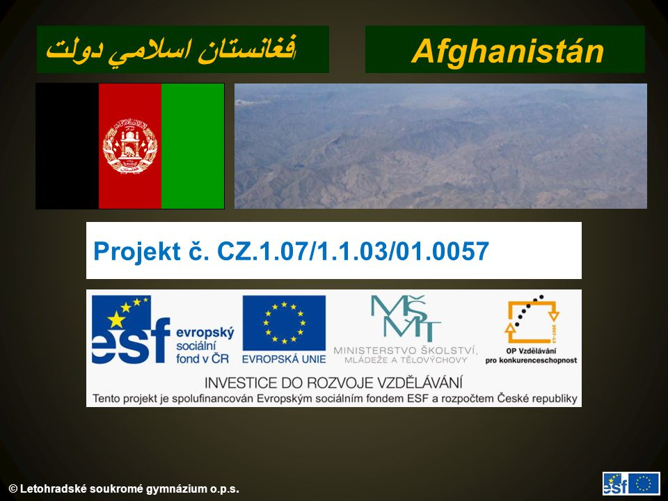 افغانستان اسلامي دولت Afghanistán Projekt č. CZ.1.07/1.1.03/01.0057