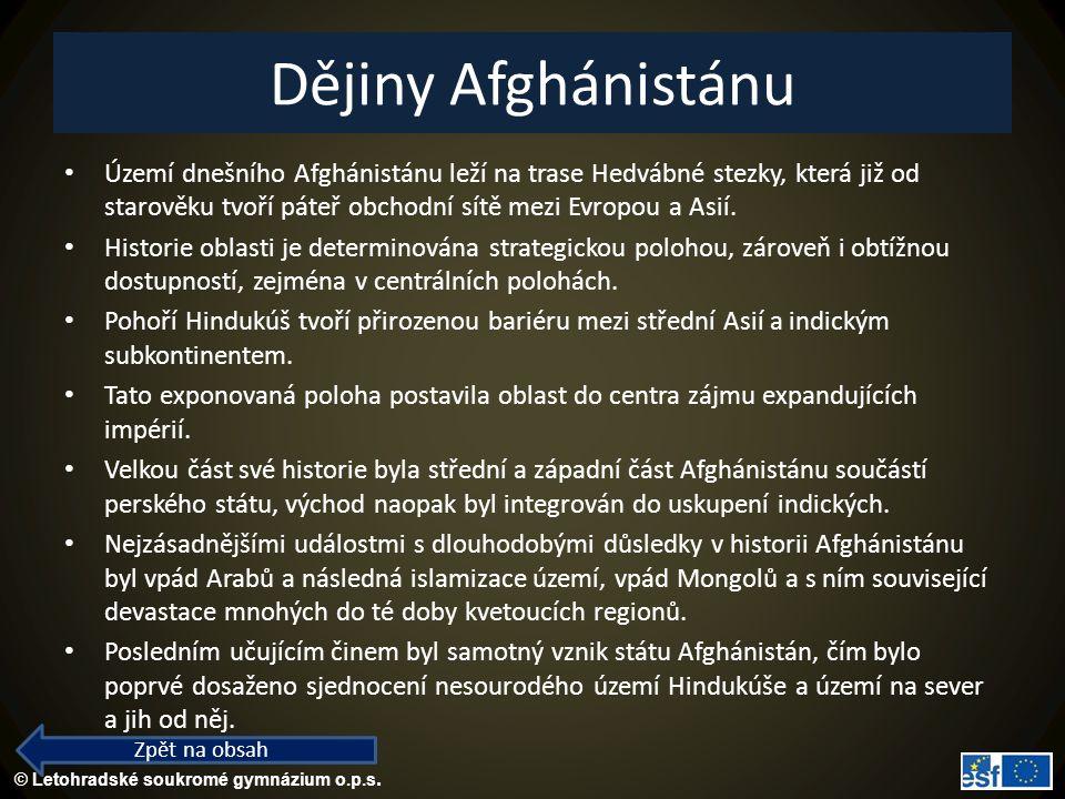 Dějiny Afghánistánu Území dnešního Afghánistánu leží na trase Hedvábné stezky, která již od starověku tvoří páteř obchodní sítě mezi Evropou a Asií.