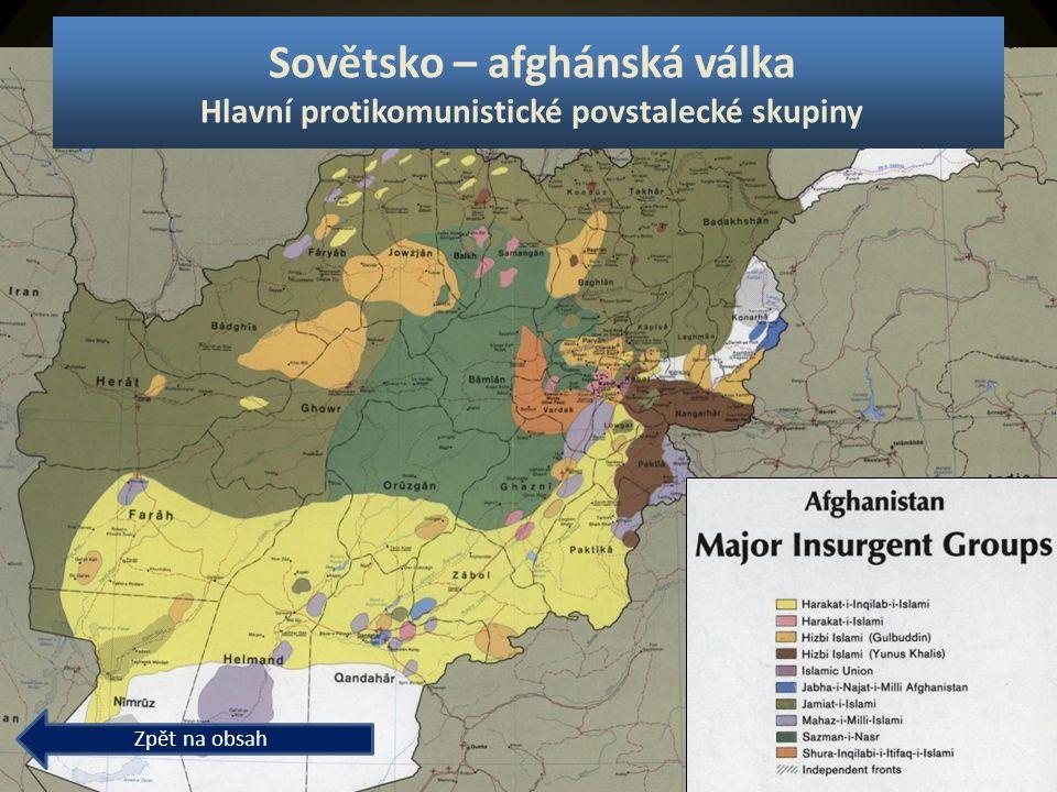 Sovětsko – afghánská válka Hlavní protikomunistické povstalecké skupiny