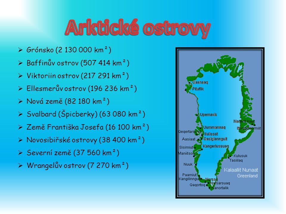 Arktické ostrovy Grónsko (2 130 000 km²) Baffinův ostrov (507 414 km²)