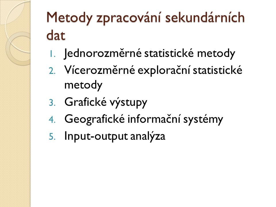 Metody zpracování sekundárních dat
