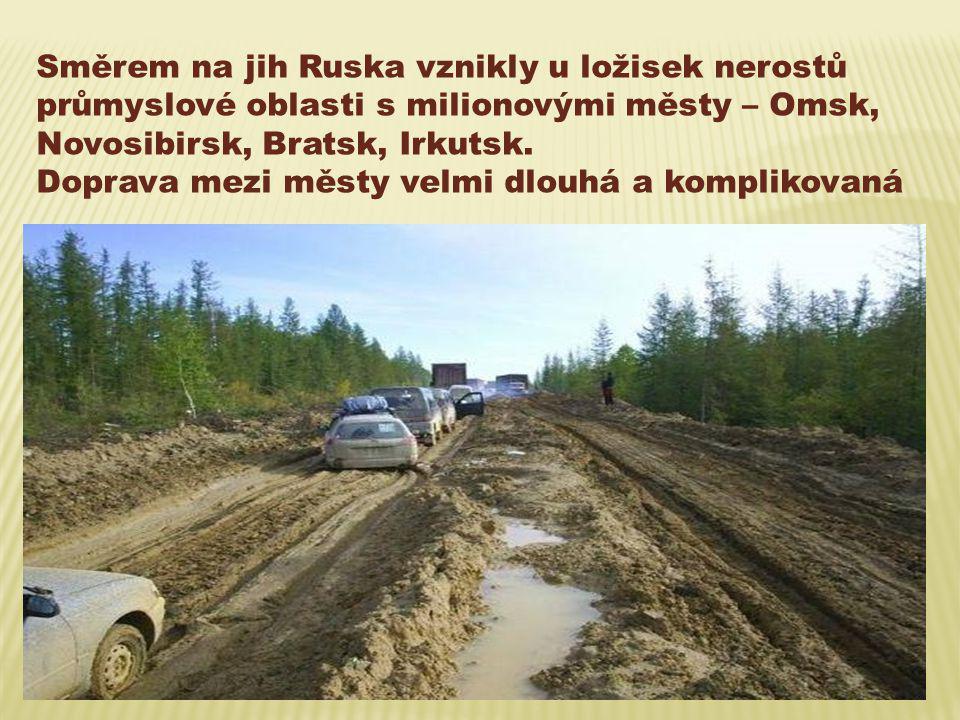 Směrem na jih Ruska vznikly u ložisek nerostů průmyslové oblasti s milionovými městy – Omsk, Novosibirsk, Bratsk, Irkutsk.