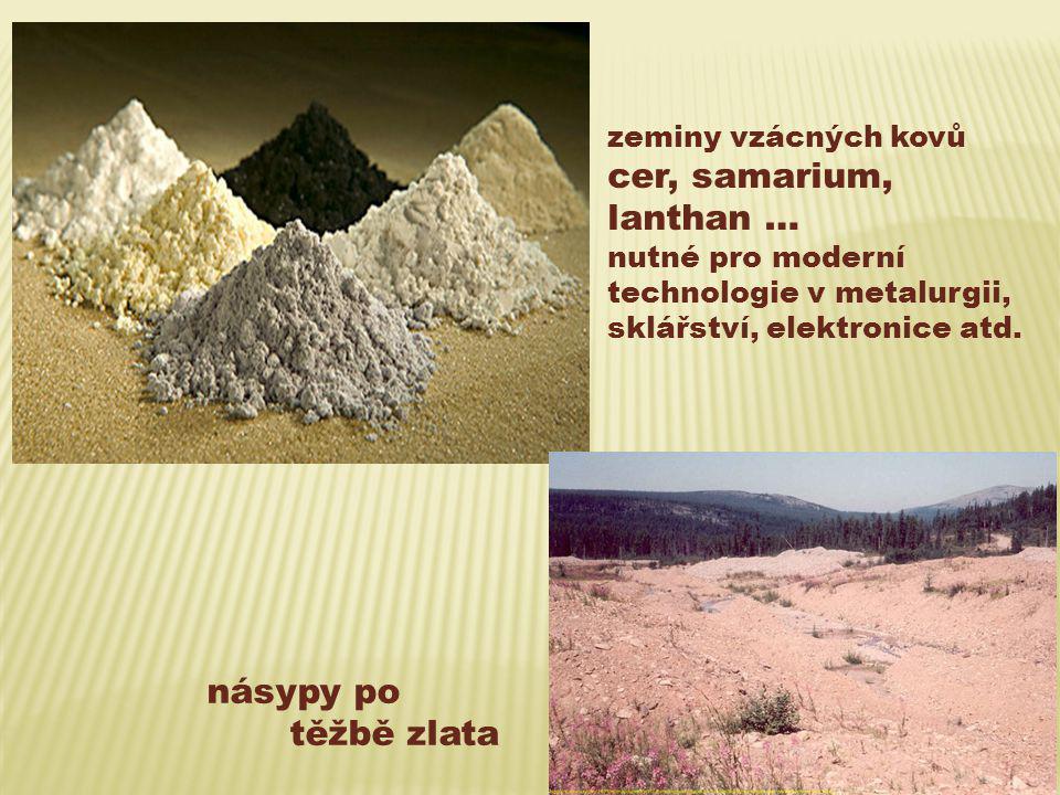 cer, samarium, lanthan … násypy po těžbě zlata zeminy vzácných kovů