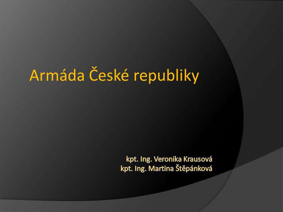 kpt. Ing. Veronika Krausová kpt. Ing. Martina Štěpánková